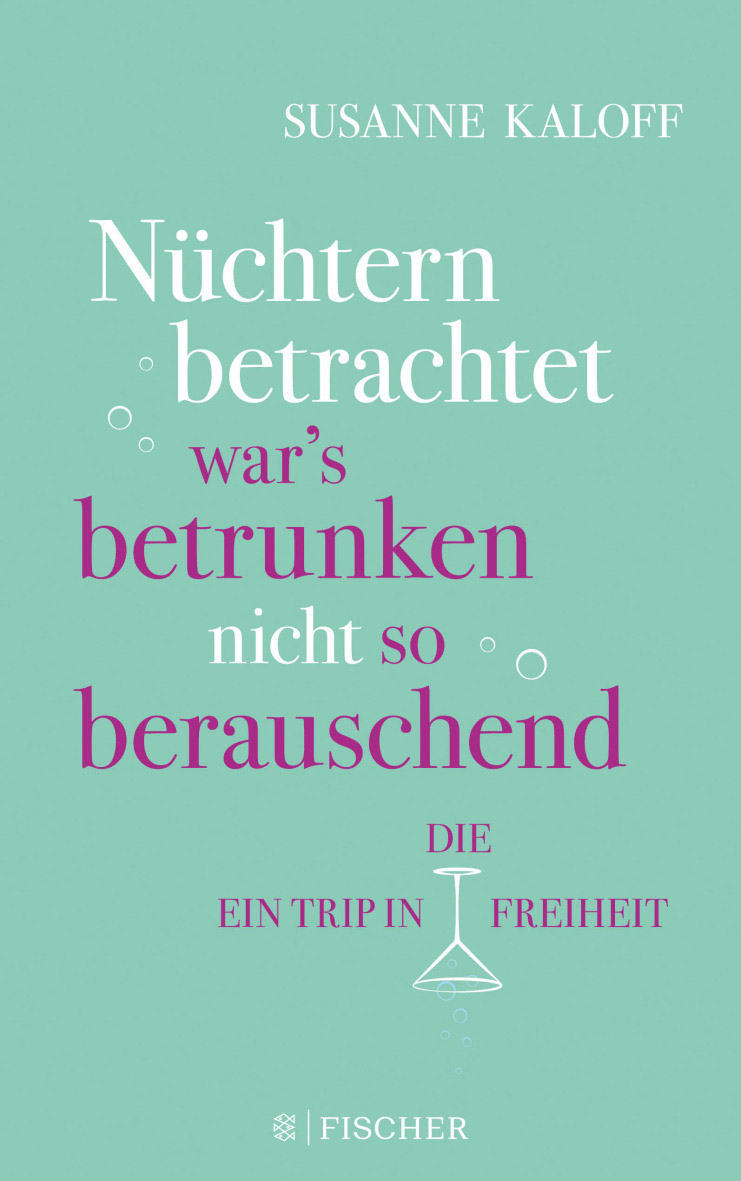 https://www.fischerverlage.de/buch/nuechtern_betrachtet_war_s_betrunken_nicht_so_berauschend/9783104905877